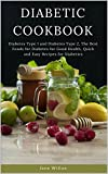 Diabetic Cookbook: Diabetes Type 1 and Diabetes Type 2, The Best Foods for Diabetes for Good Health, Quick and Easy Recipes for Diabetics (Diabetic Series Book 3)