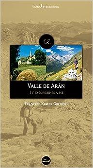 PDF Descargar Valle De Arán: 17 Excursiones A Pié