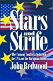 Stars and Strife: The Coming Conflict Between the USA and the European Union