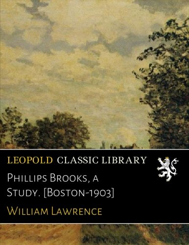 Download Phillips Brooks, a Study. [Boston-1903] ebook