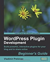 WordPress Plugin Development (Beginner's Guide) Front Cover