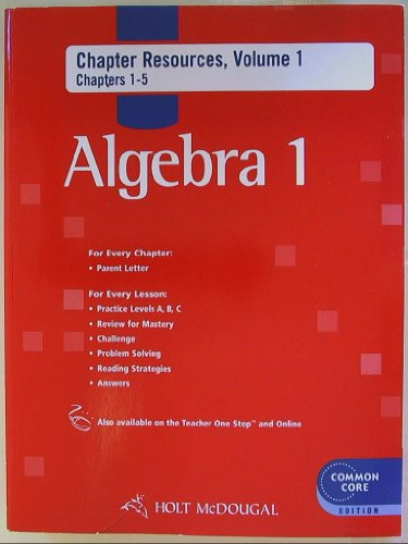 Holt McDougal Algebra 1: Common Core Chapter Resource Book with Answers, Volume 1