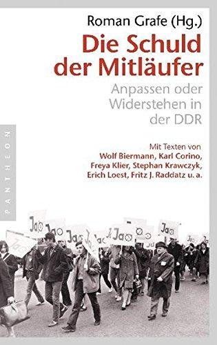 Die Schuld der Mitläufer: Anpassen oder Widerstehen in der DDR