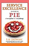 is pie - Service Excellence is as Easy as PIE: Perception Is Everything