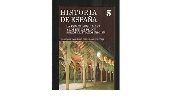 España musulmana y inicios reinos cristi: 005 VARIOS GREDOS: Amazon.es: Suárez Fernández, Luis: Libros