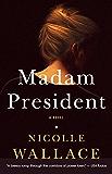 Madam President: A Novel