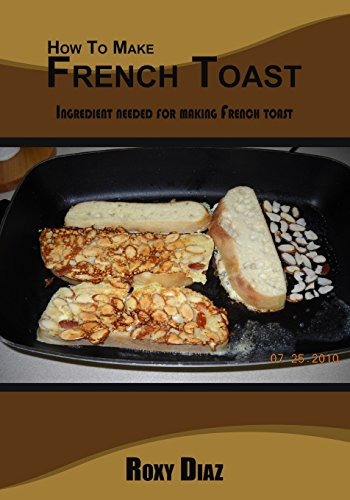 How To Make French Toast: Ingredient needed for making French toast