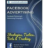 "Facebook Advertising: ""Strategies, Tactics, Tools & Tracking"".: Facebook Marketing & Advertising Campaigns (Facebook..."
