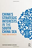 China's Strategic Interests in the South China Sea, Sigfrido Burgos Cáceres, 1857437098