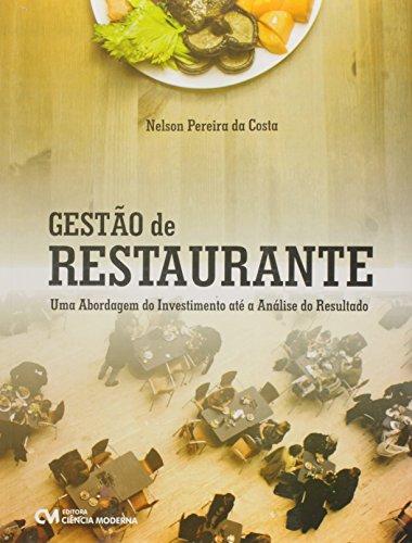 Gestão de Restaurante. Uma Abordagem do Investimento Até a Análise do Resultado