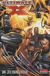 Ultimate X-Men, Tome 5 : La tempête ; Il a ravi mon coeur ; Un jeu dangereux