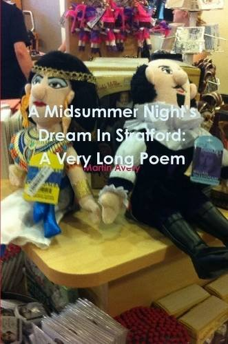 Download A Midsummer Night's Dream In Stratford: A Very Long Poem PDF