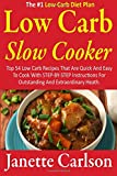 Low Carb Slow Cooker: Top 54 Low Carb Recipes That Are Quick And Easy To Cook With STEP-BY-STEP Instructions For Outstanding And Extraordinary Heath book,low carbohydrate,slow cooker recipes