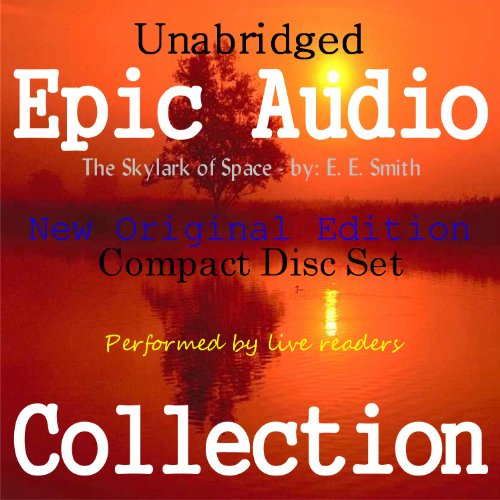 The Skylark of Space [Epic Audio Collection]