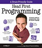 Head First Programming: A Learner's Guide to Programming Using the Python Language, David Griffiths, Paul Barry, 0596802374