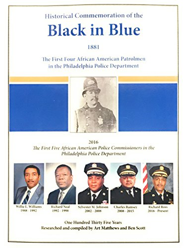 Historical Commemoration of the Black in Blue: The First Four African American Patrolmen In The Philadelphia Police Department