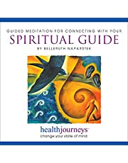 A Guided Meditation for Connecting with Your Spiritual Guide- Guided Imagery and Affirmations to Access Guidance, Support and Inspiration