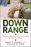 Down Range: A Transitioning Veteran's Career Guide to Life's Next Phase
