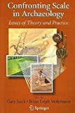 img - for Confronting Scale In Archaeology book / textbook / text book