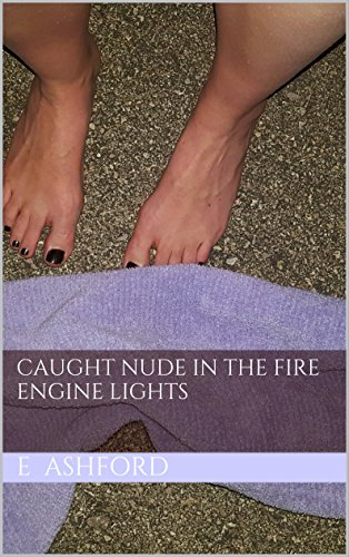 Caught Nude in the Fire Engine - In Nude Dorm