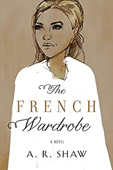 The French Wardrobe: A Mystery Crime Thriller by [Shaw, A. R.]