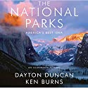 The National Parks: America's Best Idea Audiobook by Dayton Duncan, Ken Burns Narrated by Ken Burns