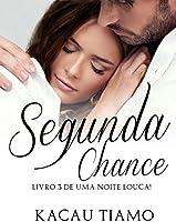 Segunda Chance (Uma noite louca! Livro 3)