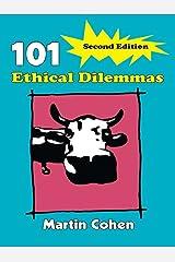 101 Ethical Dilemmas Kindle Edition