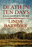 Death in Ten Days, Linda Barrows, 1451209711