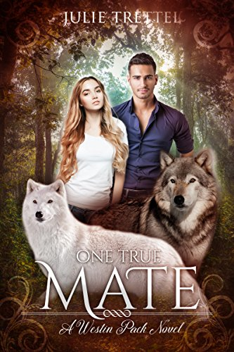 One True Mate (Westin Pack Book 1) by [Trettel, Julie]