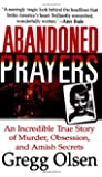 Abandoned Prayers: The Incredible True Story of Murder, Obsession and Amish Secrets (St. Martin's True Crime Library)