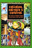 Callaloo, Calypso and Carnival, Dave DeWitt and Mary Jane Wilan, 0595002331