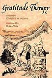 Gratitude Therapy, Christine A. Adams, 087029332X