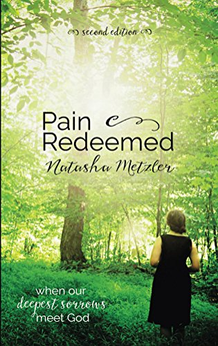 Pain Redeemed: When Our Deepest Sorrows Meet God
