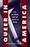 img - for Queer in America: Sex, the Media, and the Closets of Power book / textbook / text book