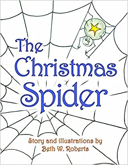 amazoncom the christmas spider 9781939930347 beth w roberts books - The Christmas Spider