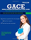 GACE Middle Grades Mathematics Study Guide, Trivium Test Trivium Test Prep, 1492767441