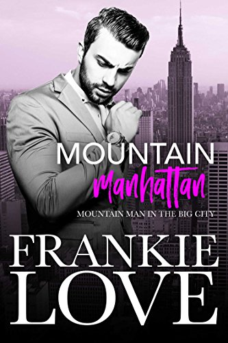 Mountain Manhattan: Mountain Man in the Big City by [Love, Frankie]