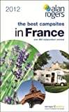 Best Campsites in France 2012 (Alan Rogers Guides)