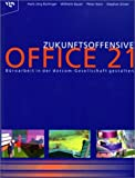 img - for Zukunftsoffensive OFFICE 21. B roarbeit in der dotcom- Gesellschaft gestalten. book / textbook / text book