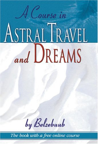 Download A Course in Astral Travel and Dreams pdf epub