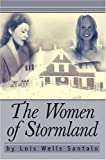The Women of Stormland, Lois Santalo, 0595664024