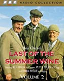 img - for Last of the Summer Wine: Starring Bill Owen, Peter Sallis & Brian Wilde v.2 (BBC Radio Collection) (Vol 2) book / textbook / text book