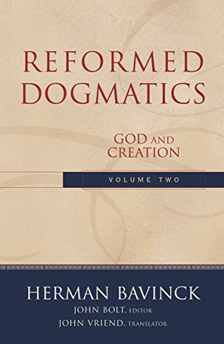 Reformed Dogmatics : Volume 2: God and Creation by [Bavinck, Herman]