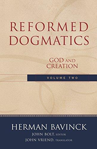 Reformed Dogmatics : Volume 2: God and Creation by [Bavinck, Herman]