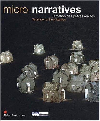 Télécharger en ligne Micro-narratives : Tentation des petites réalités, édition bilingue français-anglais epub pdf