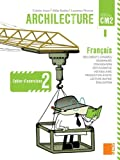 Archilecture CM2 - Cahier d'exercices 2 (Français - Nouveaux programmes)