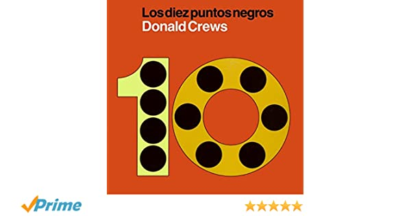 Diez puntos negros: Ten Black Dots (Spanish edition): Donald Crews: 9780061771385: Amazon.com: Books