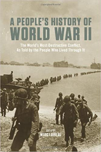Book A People's History of World War II: The World's Most Destructive Conflict, As Told By the People Who Lived Through It (New Press People's History)