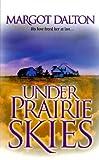 Under Prairie Skies, Margot Dalton, 1551665948